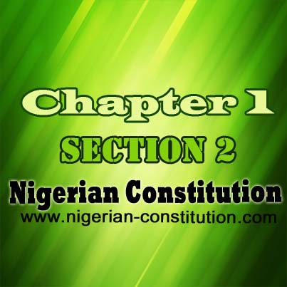 Chapter 1 Section 2, Federal Republic of Nigeria - Nigerian Constitution