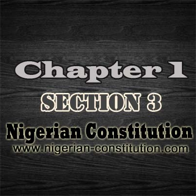 Chapter 1 Section 3, States of the Federation and The Federal Capital Territory, Abuja