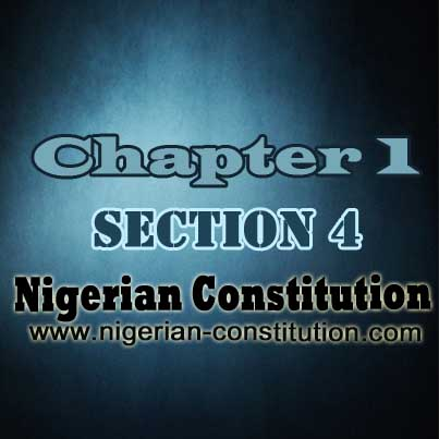 Chapter 1 Section 4, Legislative Powers - Nigerian Constitution
