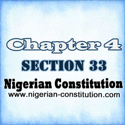 Chapter 4. Section 33. Right To Life - Nigerian Constitution