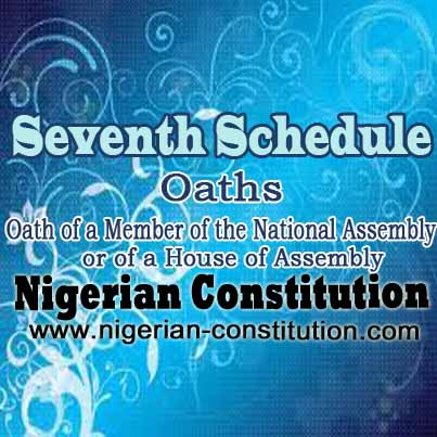 Schedule 7 Oath Of A Member Of The National Assembly