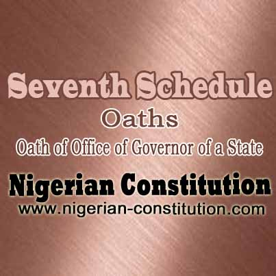 Schedule 7 Oath Of Office Of Governor Of A State