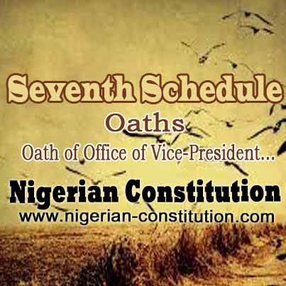 Schedule 7 Oath Of Office Of Vice-President
